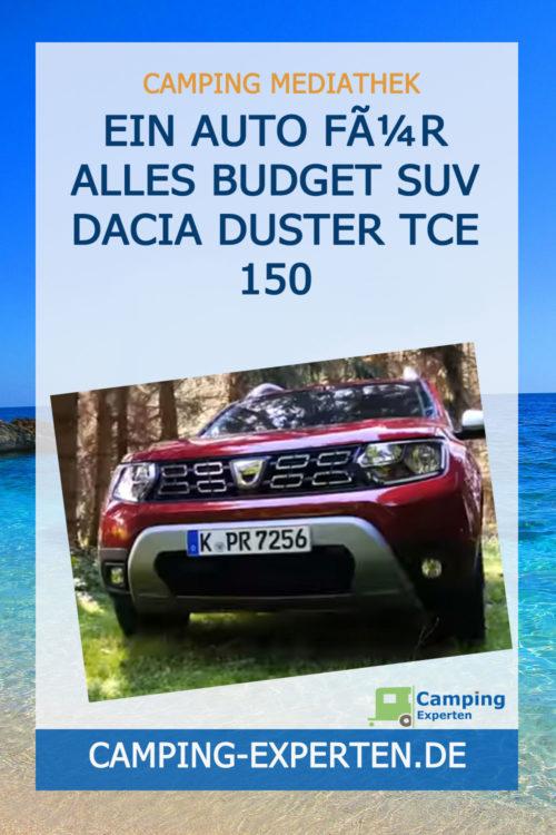 Ein Auto für alles Budget SUV Dacia Duster TCe 150