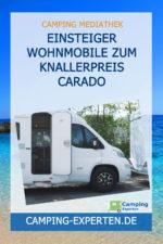 Einsteiger Wohnmobile zum Knallerpreis Carado