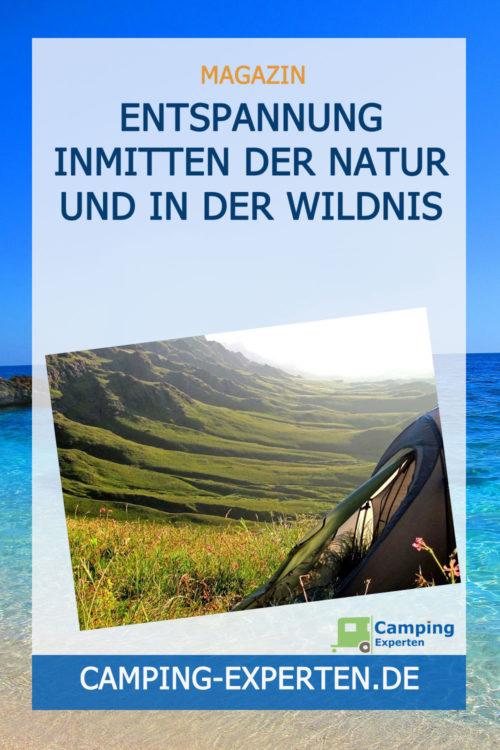 Entspannung inmitten der Natur und in der Wildnis