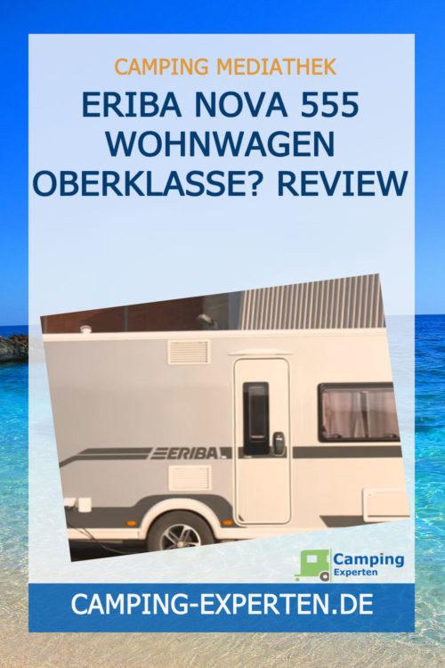 Eriba Nova 555 Wohnwagen Oberklasse? Review