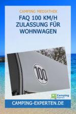 FAQ 100 km/h Zulassung für Wohnwagen