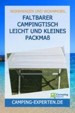 Faltbarer Campingtisch leicht und kleines Packmaß
