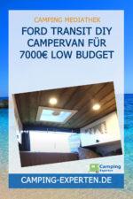 Ford Transit DIY Campervan für 7000€ Low Budget