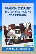 Frankia Exklusiv 640 SD Das kleine Wohnmobil