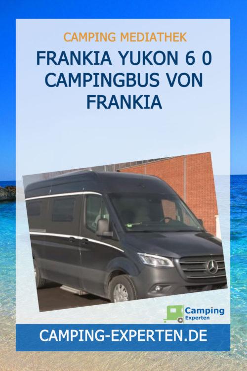 Frankia Yukon 6 0 Campingbus von Frankia