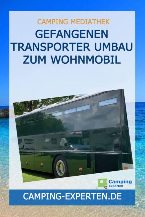 GEFANGENEN TRANSPORTER Umbau zum Wohnmobil