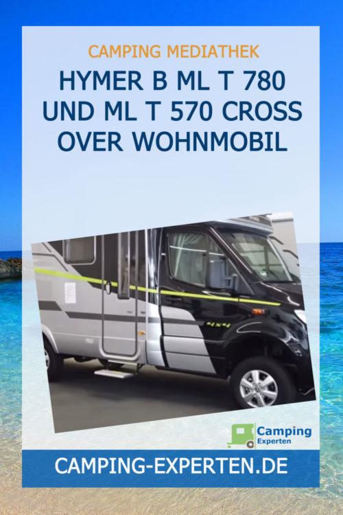 HYMER B ML T 780 und ML T 570 cross over Wohnmobil
