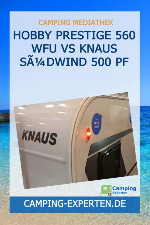 Hobby Prestige 560 WFU vs Knaus Südwind 500 PF