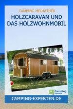 Holzcaravan und das Holzwohnmobil