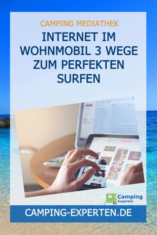 Internet im Wohnmobil 3 Wege zum perfekten Surfen