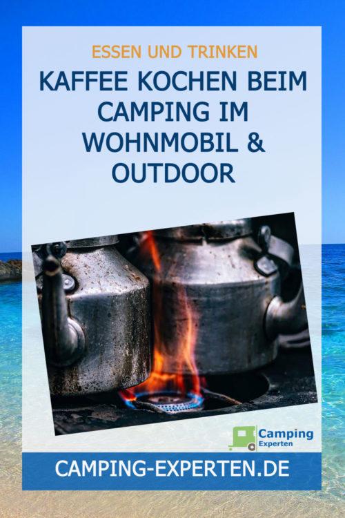 Kaffee kochen beim Camping im Wohnmobil & Outdoor