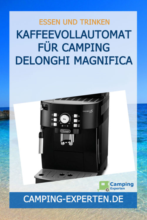 Kaffeevollautomat für Camping DeLonghi Magnifica