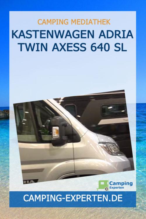 Kastenwagen Adria Twin Axess 640 SL
