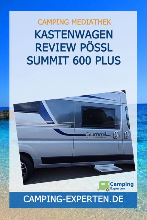 Kastenwagen Review Pössl Summit 600 Plus