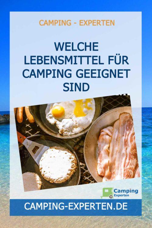 Welche Lebensmittel für Camping geeignet sind
