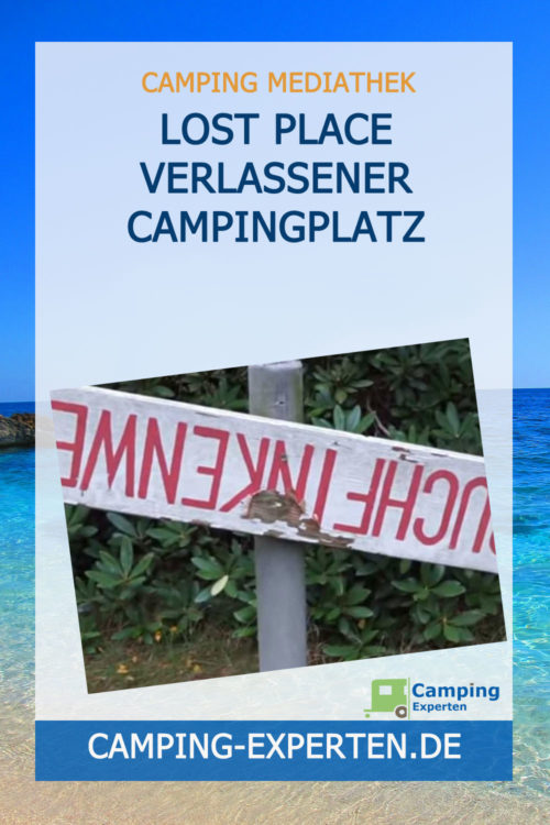 Lost Place Verlassener Campingplatz