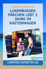 Luxemburger Pärchen lebt 2 Jahre im Kastenwagen