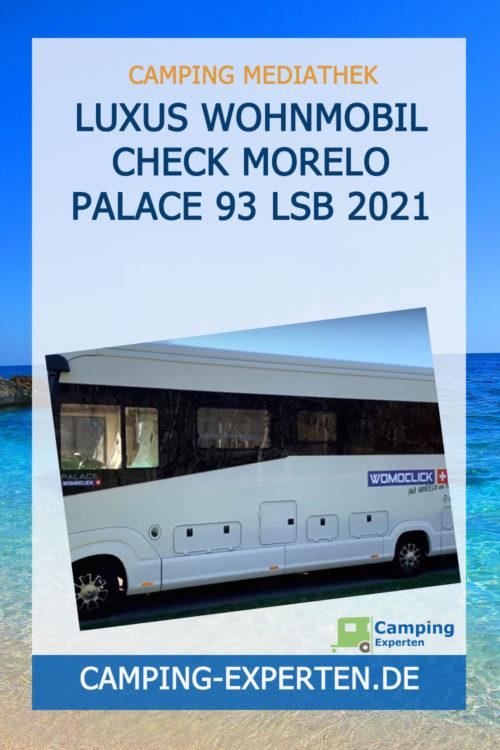 Luxus Wohnmobil Check MORELO Palace 93 LSB 2021