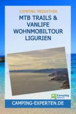 MTB Trails & Vanlife Wohnmobiltour Ligurien