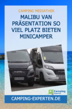 Malibu Van Präsentation So viel Platz bieten Minicamper