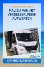 Malibu Van mit Verbesserungen aufwerten