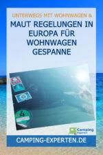 Maut Regelungen in Europa für Wohnwagen Gespanne