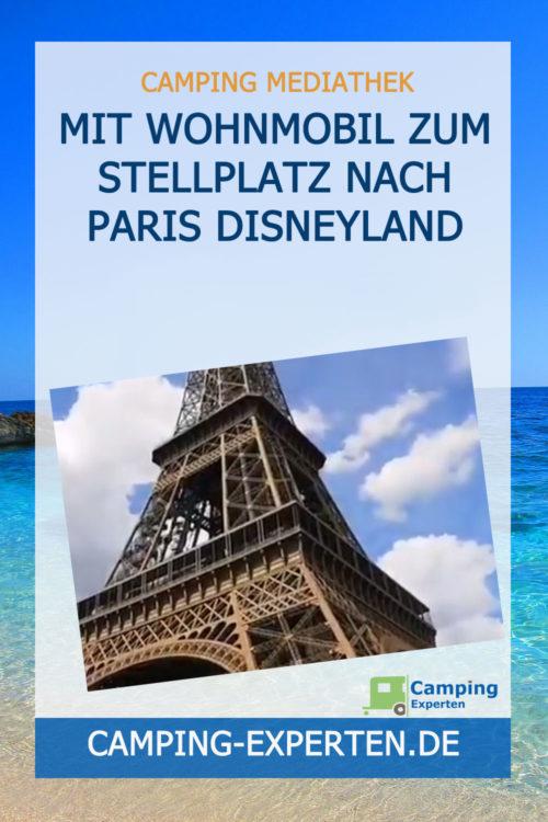 Mit Wohnmobil zum Stellplatz nach Paris Disneyland