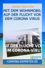 Mit dem Wohnmobil auf der Flucht vor dem Corona Virus
