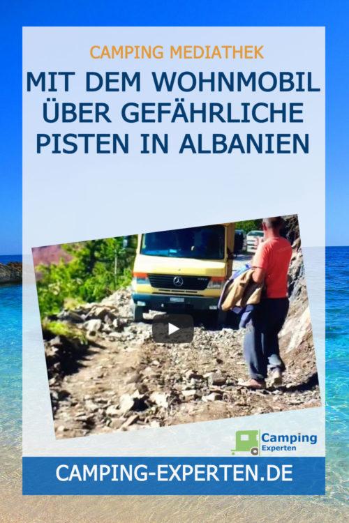 Mit dem Wohnmobil über gefährliche Pisten in Albanien