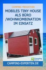 Mobiles Tiny House als Büro /Wohnkombination im Einsatz