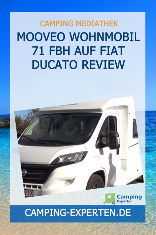 Mooveo Wohnmobil 71 FBH auf Fiat Ducato Review