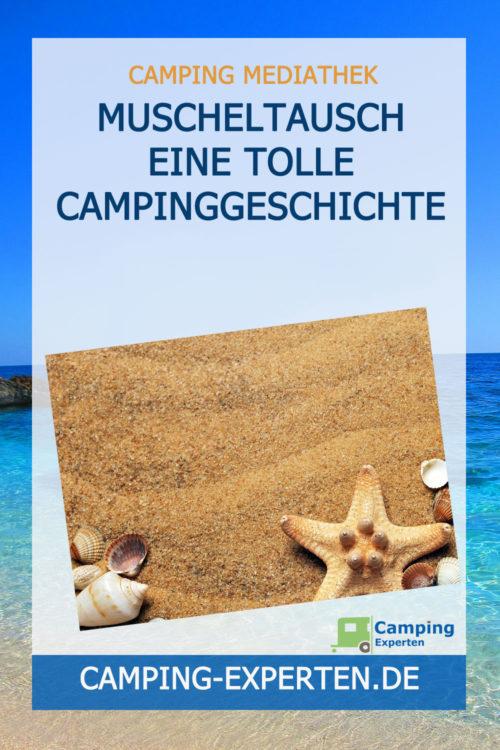 Muscheltausch eine tolle Campinggeschichte
