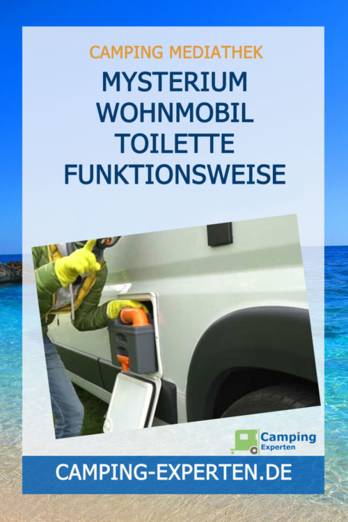 Mysterium Wohnmobil Toilette Funktionsweise