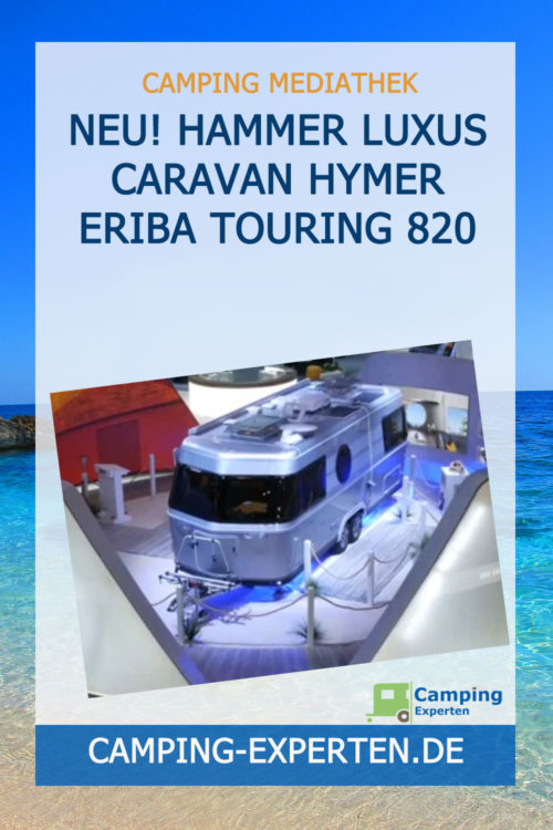 Neu! Hammer Luxus Caravan Hymer Eriba Touring 820