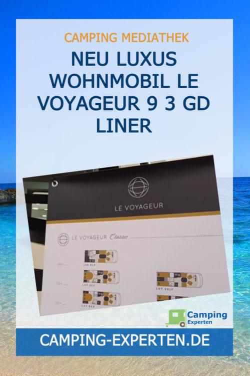 Neu Luxus Wohnmobil Le Voyageur 9 3 GD Liner