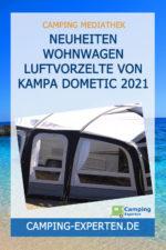 Neuheiten Wohnwagen Luftvorzelte von Kampa Dometic 2021
