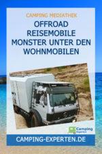 Offroad Reisemobile Monster unter den Wohnmobilen
