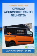 Offroad Wohnmobile Camper Neuheiten