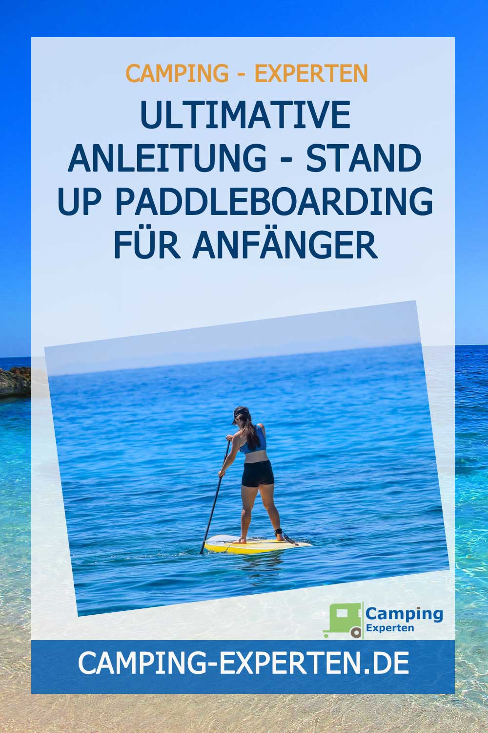 Ultimative Anleitung – Stand Up Paddleboarding für Anfänger