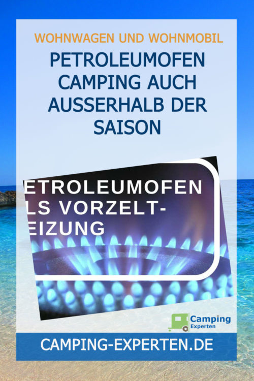 Petroleumofen Camping auch ausserhalb der Saison