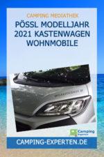 Pössl Modelljahr 2021 Kastenwagen Wohnmobile