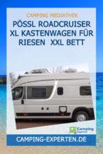 Pössl Roadcruiser XL Kastenwagen für Riesen XXL Bett