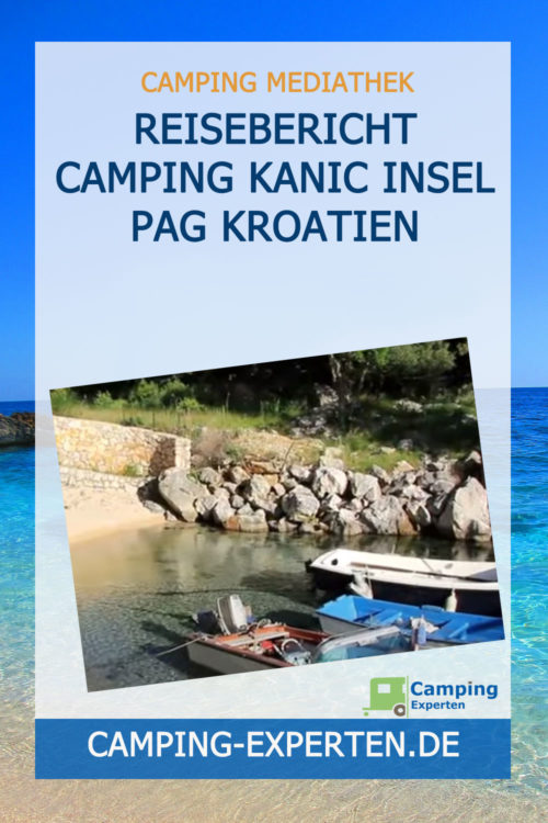 Reisebericht Camping Kanic Insel Pag Kroatien