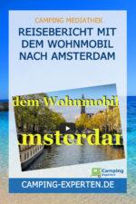 Reisebericht Mit dem Wohnmobil nach Amsterdam
