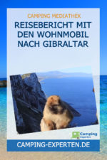 Reisebericht Mit den Wohnmobil nach Gibraltar