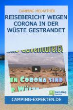 Reisebericht Wegen Corona in der Wüste gestrandet