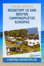 Reisetipp 15 der besten Campingplätze Europas