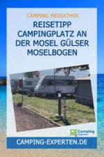 Reisetipp Campingplatz an der Mosel Gülser Moselbogen