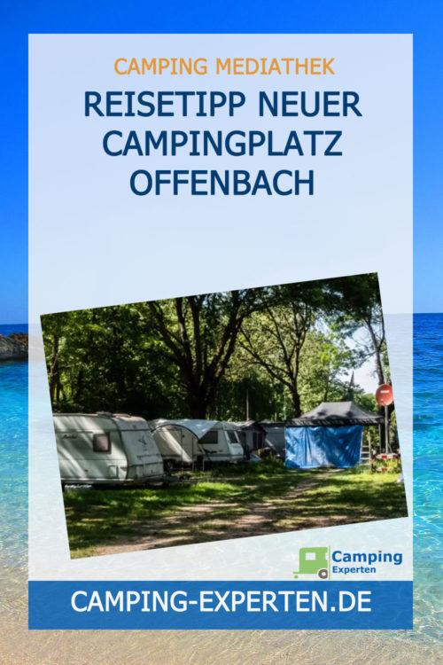 Reisetipp Neuer Campingplatz Offenbach