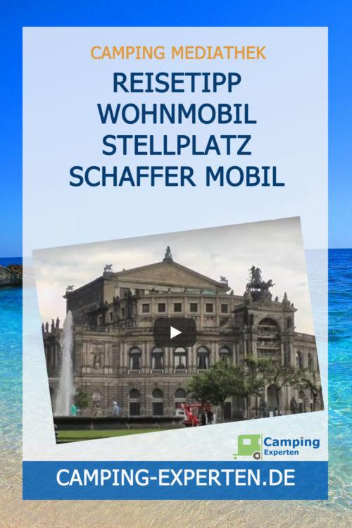 Reisetipp Wohnmobil Stellplatz Schaffer Mobil Dresden